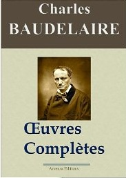 Charles Baudelaire: Oeuvres complètes et annexes