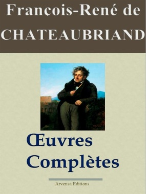 Chateaubriand: Oeuvres complètes et annexes