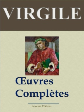 Virgile : Oeuvres complètes