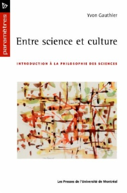 Entre science et culture. Introduction à la philosophie des sciences