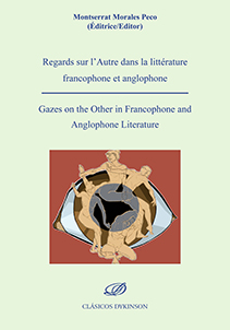 Regards sur l'Autre dans la littérature francophone et anglophone = Gazes on the Other in Francophone and Anglophone Literature.