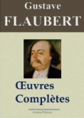 Gustave Flaubert: Oeuvres complètes + Annexes