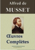 Alfred de Musset : Oeuvres complètes