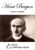 Henri Bergson - Oeuvres Complètes